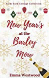 New Year's at the Barley Mow: A sweet, heartwarming and uplifting cosy Christmas Romance Novella (Farm Yard Cottage Collection Book 5)