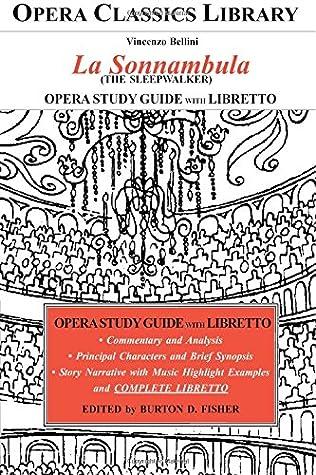 Bellini LA SONNAMBULA (The Sleepwalker) Opera Study Guide with Libretto: Opera Classics Library