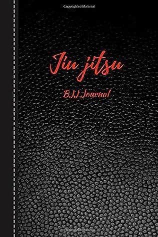Jiu jitsu Bjj Journal: Brazilian Jiu
