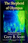 The Shepherd of Olympus: The Surprising Secret to Finding Victory in Defeat (Inspiring, Metaphoric, and Psychedelic Stories of Oopy Loopy Provenance Book 2)