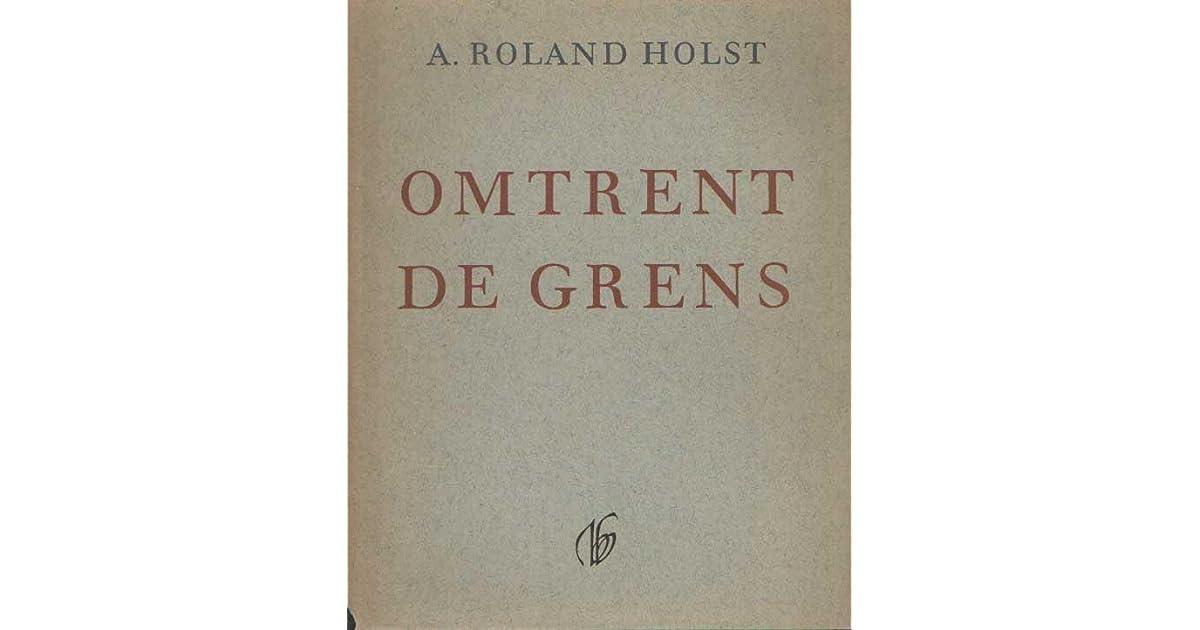 Omtrent De Grens By Adriaan Roland Holst