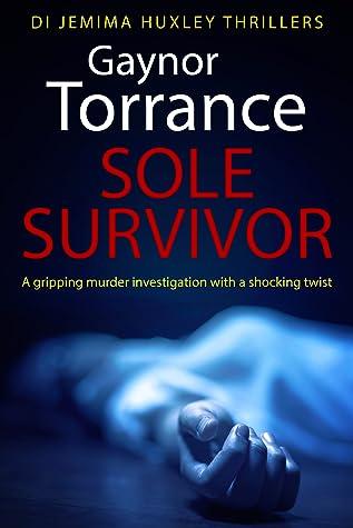 Sole Survivor (DI Jemima Huxley Thrillers, #2)