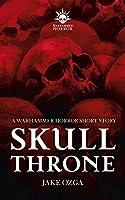 Skull Throne (Black Library Advent Calendar 2019 #21)
