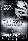 Gilde der Jäger - Engelskrieg by Nalini Singh