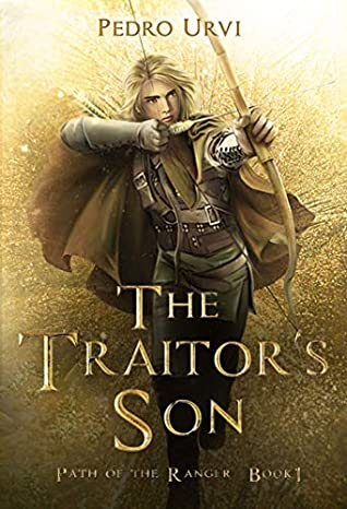 The Traitor's Son (Path of the Ranger, #1)