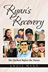 Ryan's Recovery: The Darkest Before the Dawn