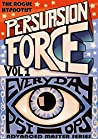 Persuasion Force volume 1.: Everyday Psi-Ops!