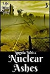 Nuclear Ashes (Life After War, #3)
