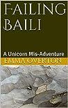 Failing Baili: A Unicorn Mis-Adventure