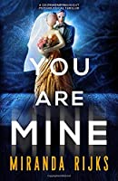 You Are Mine: A gripping up-all-night psychological thriller