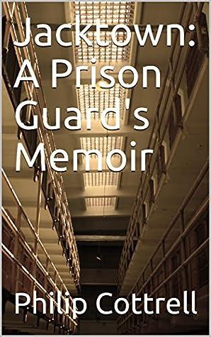 Jacktown: A Prison Guard's Memoir