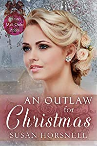 An Outlaw for Christmas (Spinster Mail Order Brides #18)