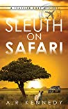 Sleuth on Safari (A Traveler Cozy Mystery #1)