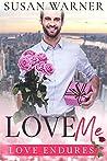 Love Me: A Second Chance Sweet Romance (Love Endures Book 2)