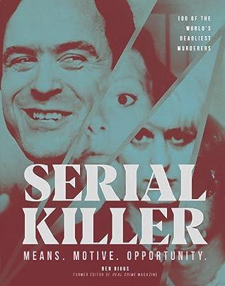 Serial Killer: 100 of the World's Deadliest Murderers