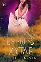 The Empress of Xytae (Tales of Inthya Book 4)