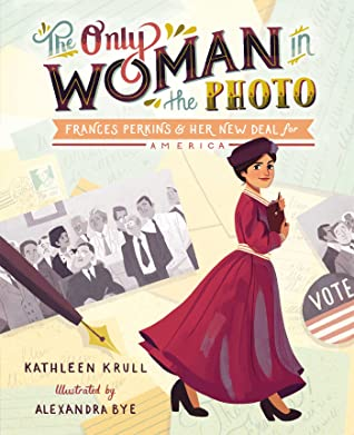 The Only Woman in the Photo by Kathleen Krull