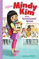 Mindy Kim and the Yummy Seaweed Business (Mindy Kim #1)