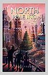 North Pole Inc. by Davy Pepperidge