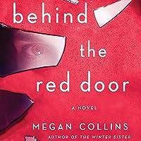 Behind the Red Door: A Novel
