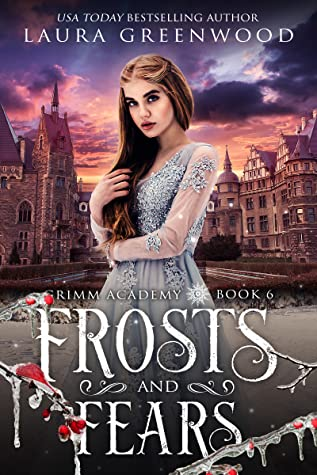 Frosts and Fears Grimm Academy Laura Greenwood The Snow Queen Fairy Tale Retelling