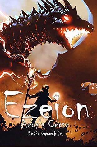 Ezeion : Aeon's Curse (The Ezeion Chronicles Book 1)