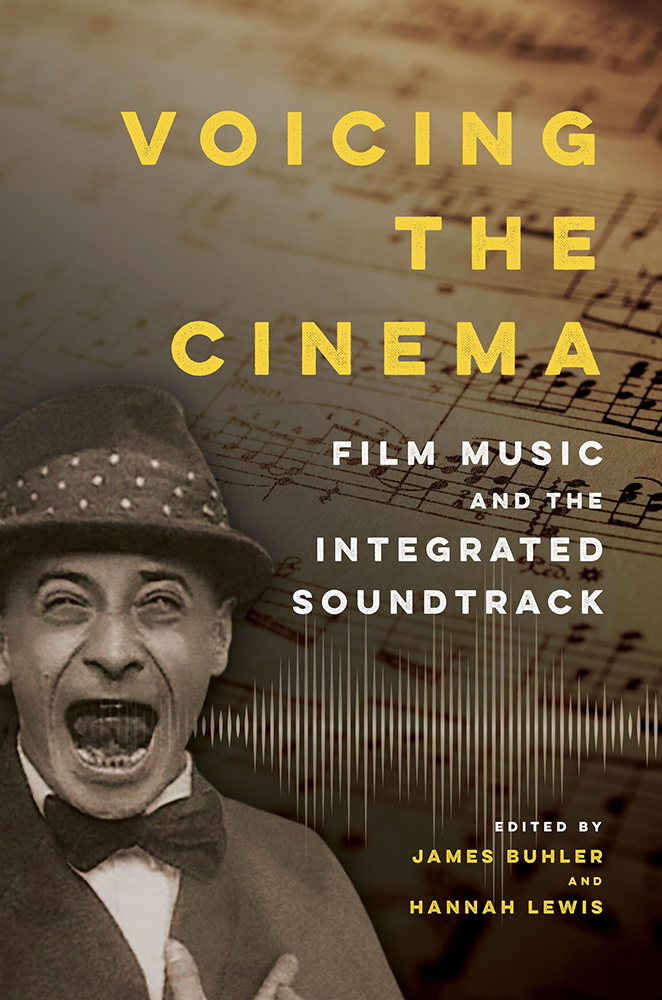 Voicing the Cinema: Film Music and the Integrated Soundtrack