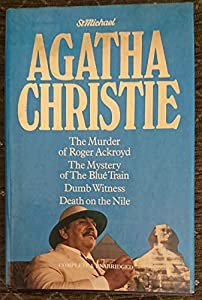 The Murder of Roger Ackroyd / The Mystery of the Blue Train / Dumb Witness / Death on the Nile