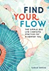 Find Your Flow:The Simple and Life-Changing Practice for a Happier You