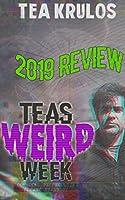 Tea's Weird Week: 2019 Review