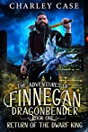 Return of the Dwarf King (The Adventures of Finnegan Dragonbender #1)