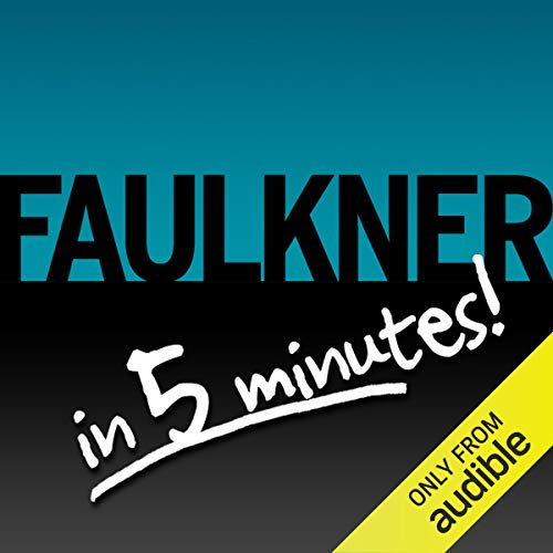 Light in August Free Bonus: Faulkner in 5 Minutes!