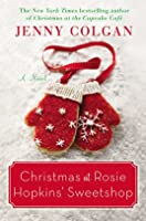 Christmas at Rosie Hopkins' Sweetshop: A Novel