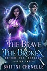 The Brave & The Broken (Gifted Fae Academy #2)