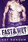 Fast & Wet (The Fast Series, #2)
