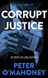 Corrupt Justice: A Legal Thriller (Tex Hunter Book 3)