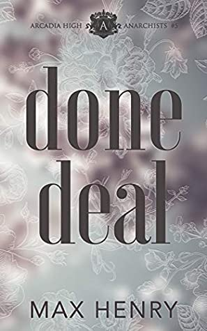 Done Deal (Arcadia High Anarchists #5)