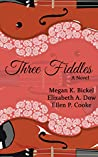 Three Fiddles: A Novel