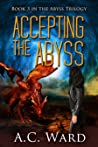 Accepting the Abyss (The Abyss Trilogy #3)