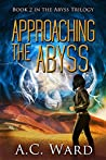 Approaching the Abyss (The Abyss Trilogy #2)