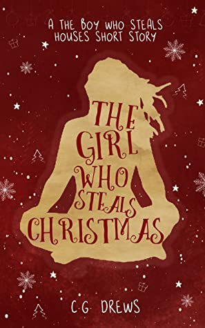 The Girl Who Steals Christmas (The Boy Who Steals Houses, #0.5)