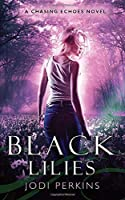 Black Lilies: (Chasing Echoes # 2)