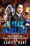 A Year In His Life: BWAM, Marriage, Billionaire Romance (BWAM Romance Book 1)