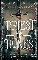 Priest of Bones (Der Kampf um den Rosenthron, #1)