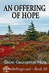 An Offering of Hope (Bellingwood Book 28)