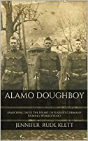 Alamo Doughboy: Marching Into the Heart of Kaiser's Germany During World War I