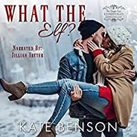 What the Elf? (The Cringle Cove Christmas Chronicles #5)
