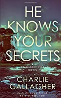 HE KNOWS YOUR SECRETS (Detective Maddie Ives)