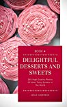 Delightful Desserts and Sweets. 260 High Quality Photos Of Most Tasty Sweets In The World