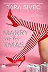 Marry me for Xmas by Tara Sivec